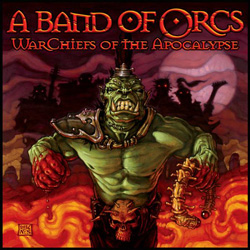 "A Band of Orcs - ""War Chiefs of the Apocalpyse"" CD cover image - Click to read review"