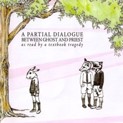 "A Textbook Tragedy - ""A Partial Dialogue Between Ghost and Priest as read by A Textbook Tragedy"" CD cover image"