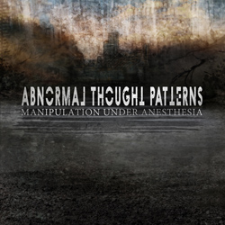 "Abnormal Thought Patterns - ""Manipulation Under Anesthesia"" CD cover image"
