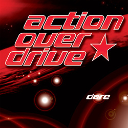 "Action Over Drive - ""Dare"" CD cover image - Click to read review"