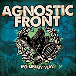 "Agnostic Front - ""My Life, My Way"" CD cover image"
