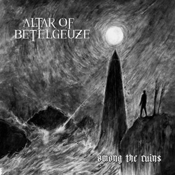 "Altar of Betelgeuze - ""Among the Ruins"" CD cover image"