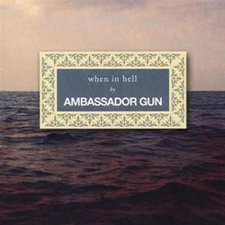 "Ambassador Gun - ""When In Hell"" CD cover image"