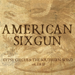 "American Sixgun - ""Gypsy Circus & The Southern Wind"" CD cover image"