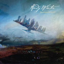"Andy Winter - ""Incomprehensible"" CD cover image - Click to read review"