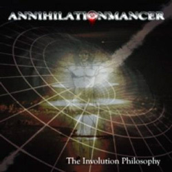 "Annihilationmancer - ""The Involution Philosophy"" CD cover image - Click to read review"