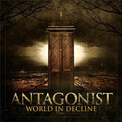 "Antagonist - ""World In Decline"" CD cover image - Click to read review"