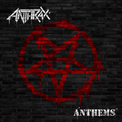 "Anthrax - ""Anthems"" CD/EP cover image"