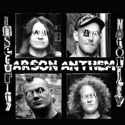 "Arson Anthem - ""Insecurity Notoriety"" CD cover image - Click to read review"
