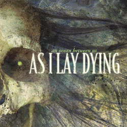 "As I Lay Dying - ""An Ocean Between Us"" CD cover image"