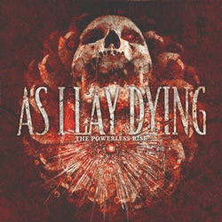 "As I Lay Dying - ""The Powerless Rise"" CD cover image - Click to read review"