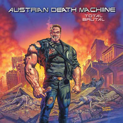 "Austrian Death Machine - ""Total Brutal"" CD cover image"