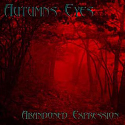 "Autumns Eyes - ""Abandoned Expression"" CD cover image"