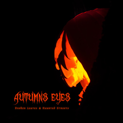 "Autumns Eyes - ""Broken Leaves and Haunted Streets"" CD cover image"