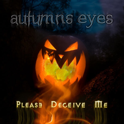 "Autumns Eyes - ""Please Deceive Me"" CD cover image"