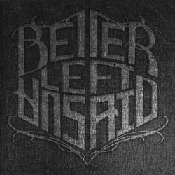 "Better Left Unsaid - ""Better Left Unsaid"" CD cover image - Click to read review"