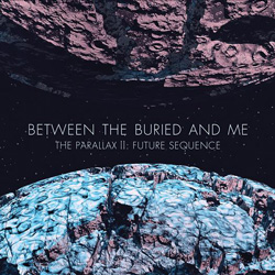 "Between The Buried And Me - ""The Parallax II: Future Sequence"" CD cover image"