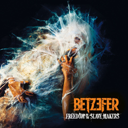 "Betzefer - ""Freedom To The Slave Makers"" CD cover image"