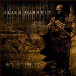 "Black Harvest - ""White Light Came Down"" CD cover image - Click to read review"