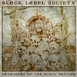 "Black Label Society - ""Catacombs Of The Black Vatican"" CD cover image"