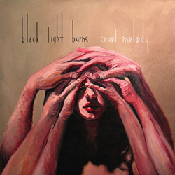 "Black Light Burns - ""Cruel Melody"" CD cover image - Click to read review"