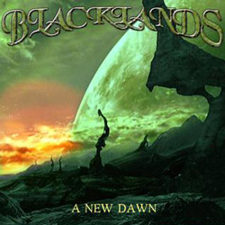"Blacklands - ""A New Dawn"" CD cover image - Click to read review"