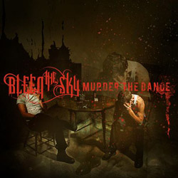 "Bleed the Sky - ""Murder The Dance"" CD cover image"