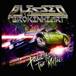 "Blessed By a Broken Heart - ""Pedal To The Metal"" CD cover image"