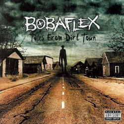 "Bobaflex - ""Tales From Dirt Town"" CD cover image"