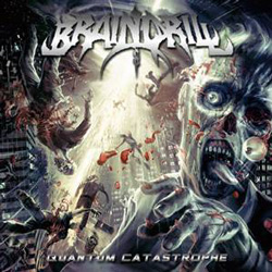 "Brain Drill - ""Quantum Catastrophe"" CD cover image - Click to read review"