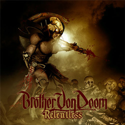 "Brother Von Doom - ""Relentless"" CD cover image - Click to read review"