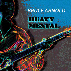"Bruce Arnold - ""Heavy Mental"" CD cover image - Click to read review"