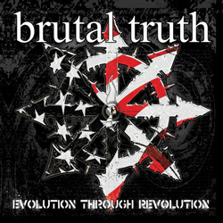 "Brutal Truth - ""Evolution Through Revolution"" CD cover image - Click to read review"