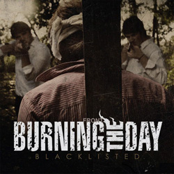 "Burning The Day - ""Blacklisted"" CD cover image - Click to read review"