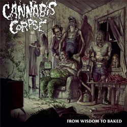 "Cannabis Corpse - ""From Wisdom to Baked"" CD cover image"
