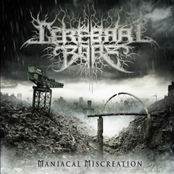 "Cerebral Bore - ""Maniacal Miscreation"" CD cover image"