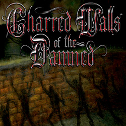 "Charred Walls Of The Damned - ""Charred Walls Of The Damned"" CD cover image"