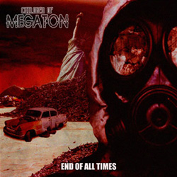"Children Of Megaton - ""End Of All Times"" CD cover image - Click to read review"