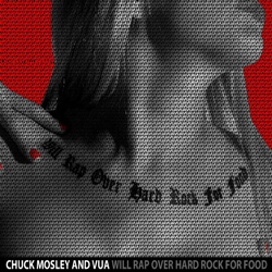 "Chuck Mosley and VUA - ""Will Rap Over Hard Rock For Food"" CD cover image"