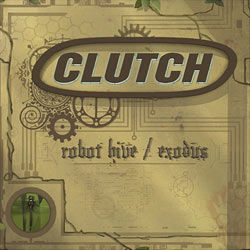 "Clutch - ""Robot Hive/Exodus"" CD cover image - Click to read review"