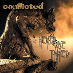 "Conflicted - ""Never Be Tamed"" CD cover image - Click to read review"