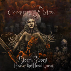 "Conquest of Steel - ""Storm Sword - Rise of the Dread Queen"" CD cover image"