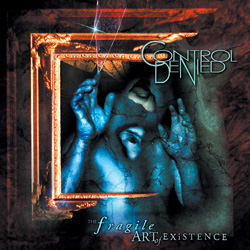 "Control Denied - ""The Fragile Art of Existence"" CD cover image - Click to read review"