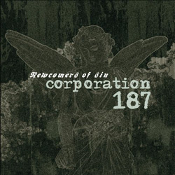 "Corporation 187 - ""Newcomers Of Sin"" CD cover image"
