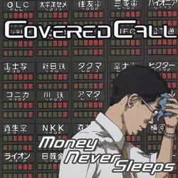 "Covered Call - ""Money Never Sleeps"" CD cover image"