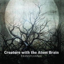 "Creature With the Atom Brain - ""Transylvania"" CD cover image"