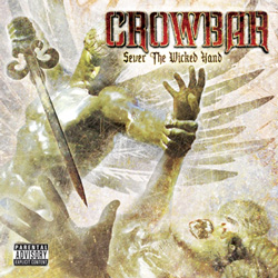 "Crowbar - ""Sever the Wicked Hand"" CD cover image"