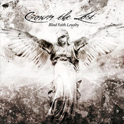 "Crown The Lost - ""Blind Faith Loyalty"" CD cover image"