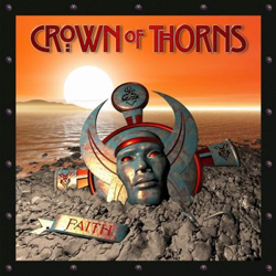 "Crown of Thorns - ""Faith"" CD cover image - Click to read review"
