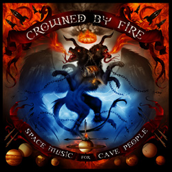 "Crowned By Fire - ""Space Music For Cave People"" CD/EP cover image"